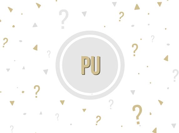 """Was bedeutet die Bezeichnung """"PU""""?"""